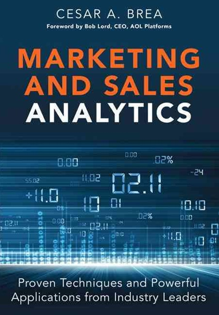 Marketing and Sales Analytics: Proven Techniques and Powerful Applications from Industry Leaders