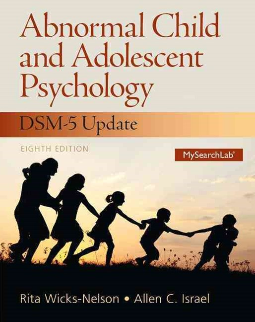 Abnormal Child and Adolescent Psychology with DSM-5 Update