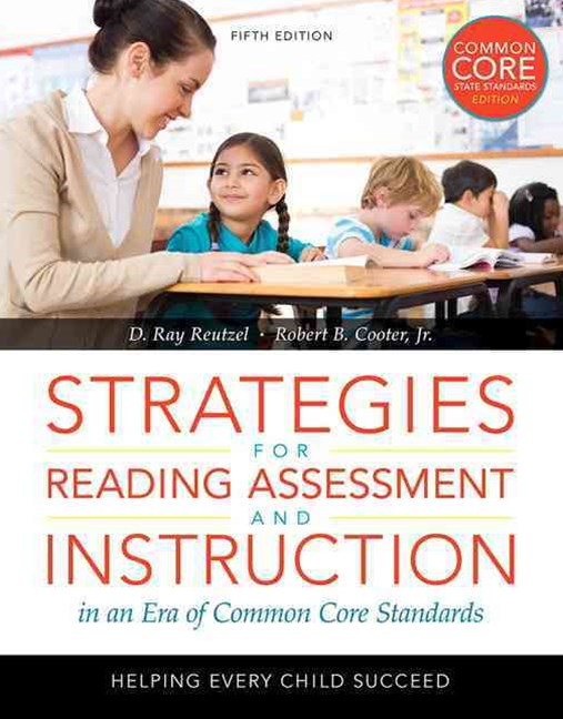 Strategies for Reading Assessment and Instruction in an Era of Common Core