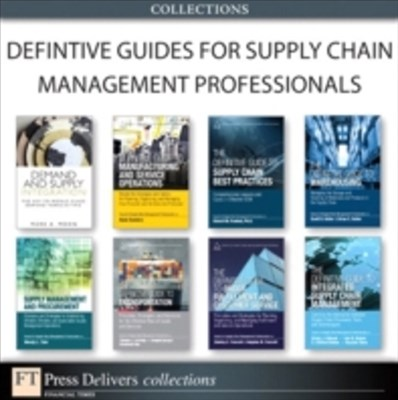Definitive Guides for Supply Chain Management Professionals (Collection)