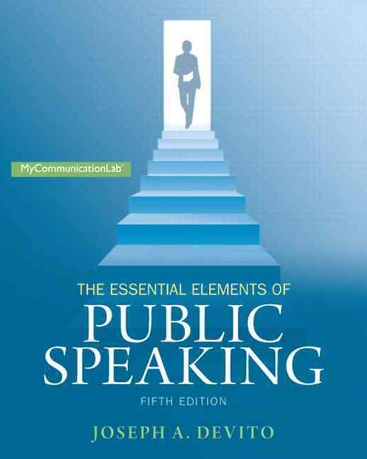 The Essential Elements of Public Speaking Plus NEW MyCommunicationLab with Pearson EText -- Access