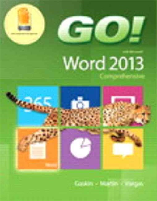 GO! with Microsoft Word 2013 and MyITLab with Pearson EText -- Access Card -- for GO! with Office 2
