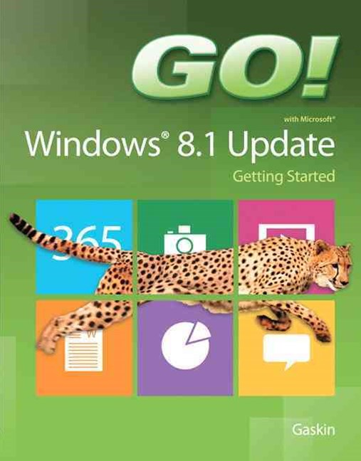 Go! With Microsoft Windows 8. 1 Update Getting Started