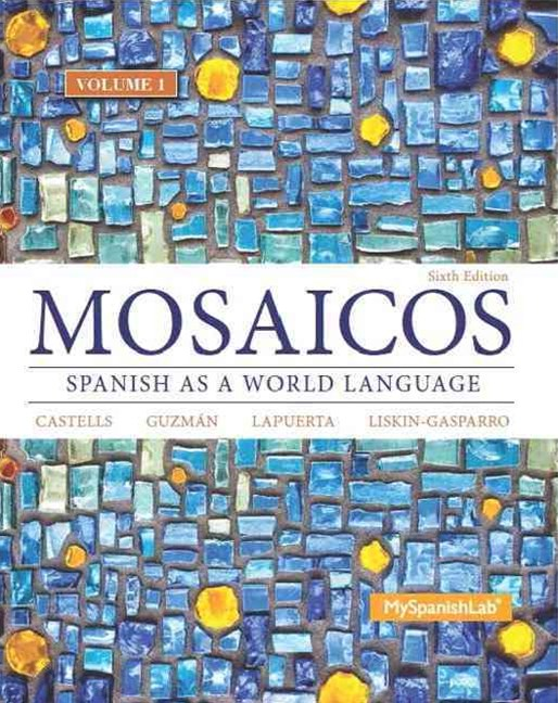 Mosaicos, Volume 1 with MySpanishLab with Pearson EText -- Access Card Package ( One-Semester Access)