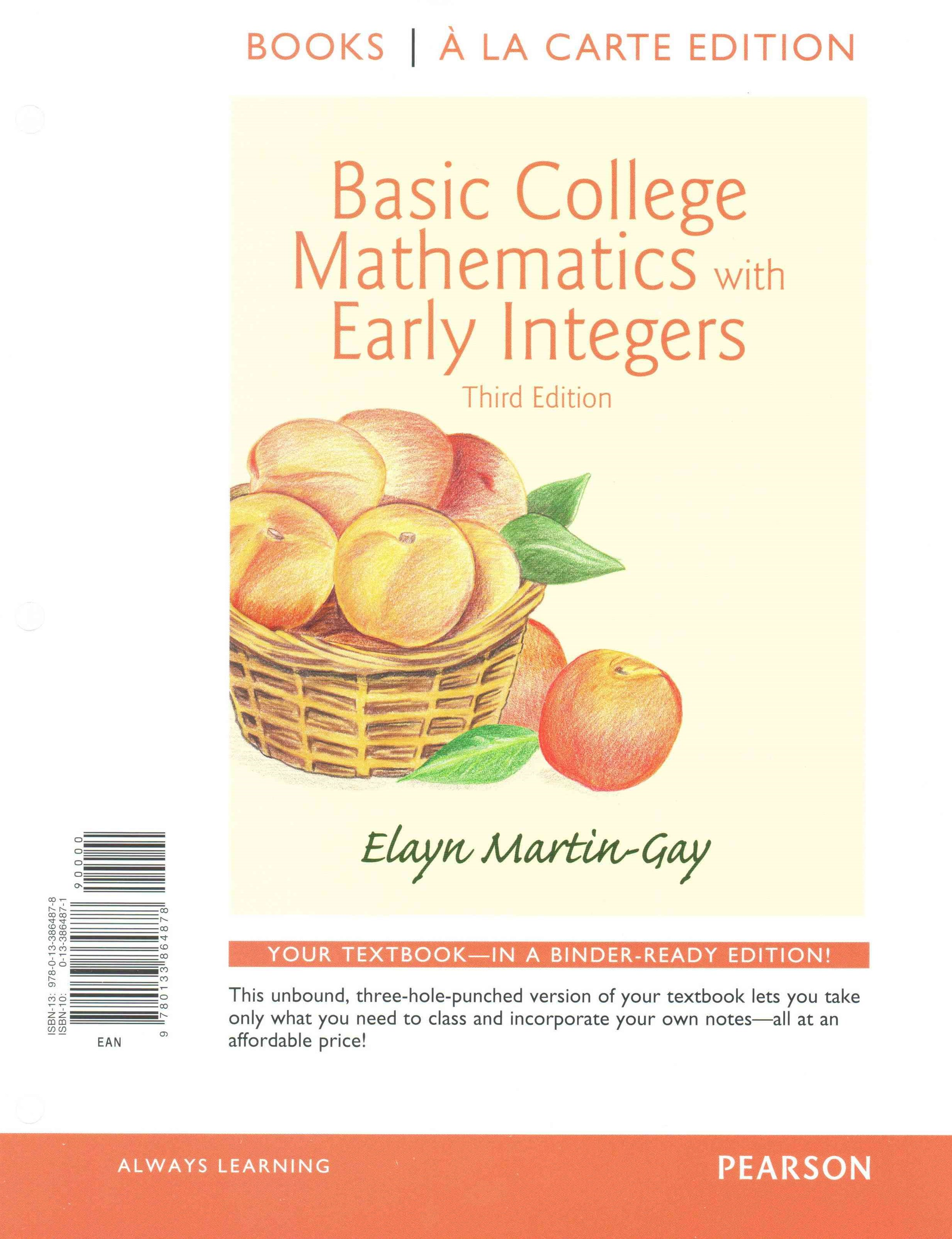 Basic College Math W/Early Integers Books a la Carte Edition Plus NEW MyMathLab with Pearson EText