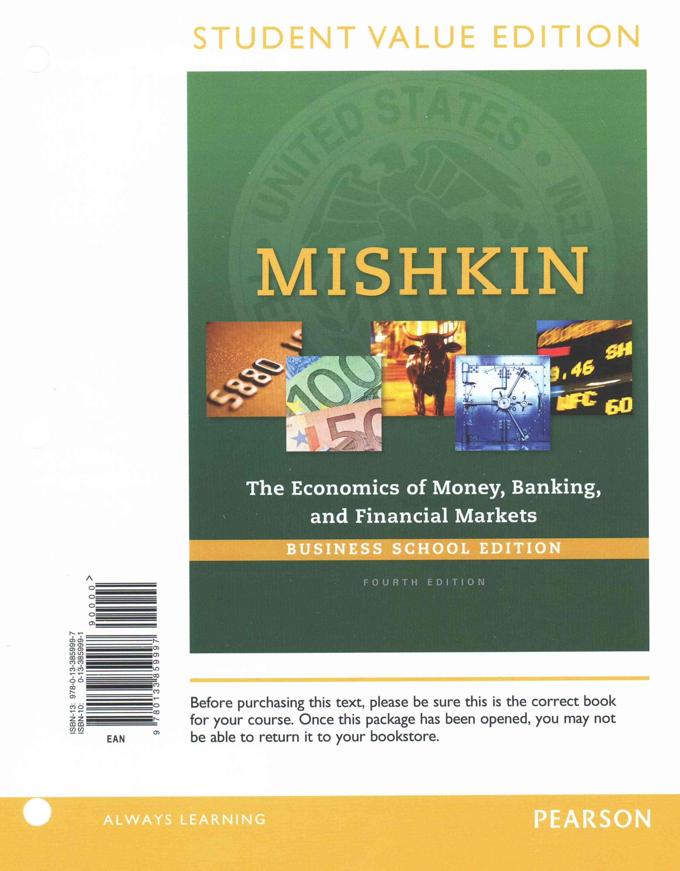 Economics of Money, Banking and Financial Markets, Business School Edition, Student Value Edition