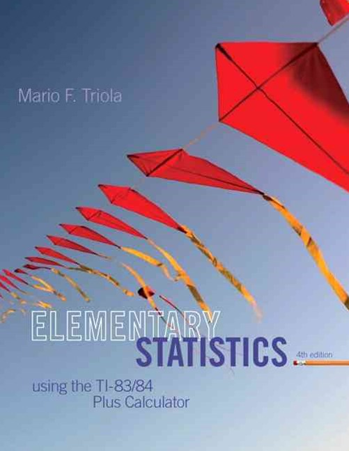 Elementary Statistics Using the TI-83/84 Plus Calculator Plus NEW MyStatLab with Pearson EText -- A