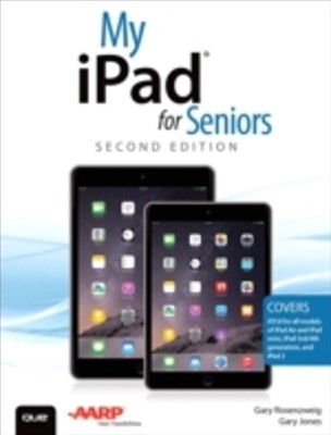 My iPad for Seniors (Covers iOS 8 on all models of  iPad Air, iPad mini, iPad 3rd/4th generation, and iPad 2)