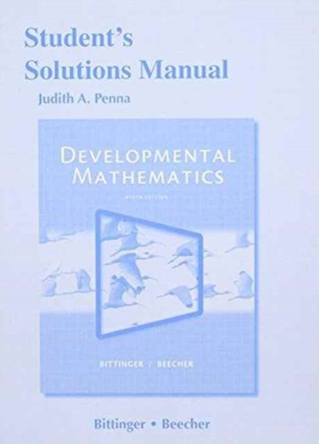 Student's Solutions Manual for Developmental Mathematics