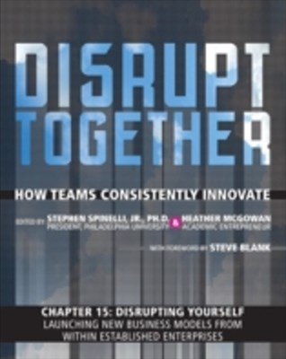 Disrupting Yourself - Launching New Business Models from Within Established Enterprises (Chapter 15