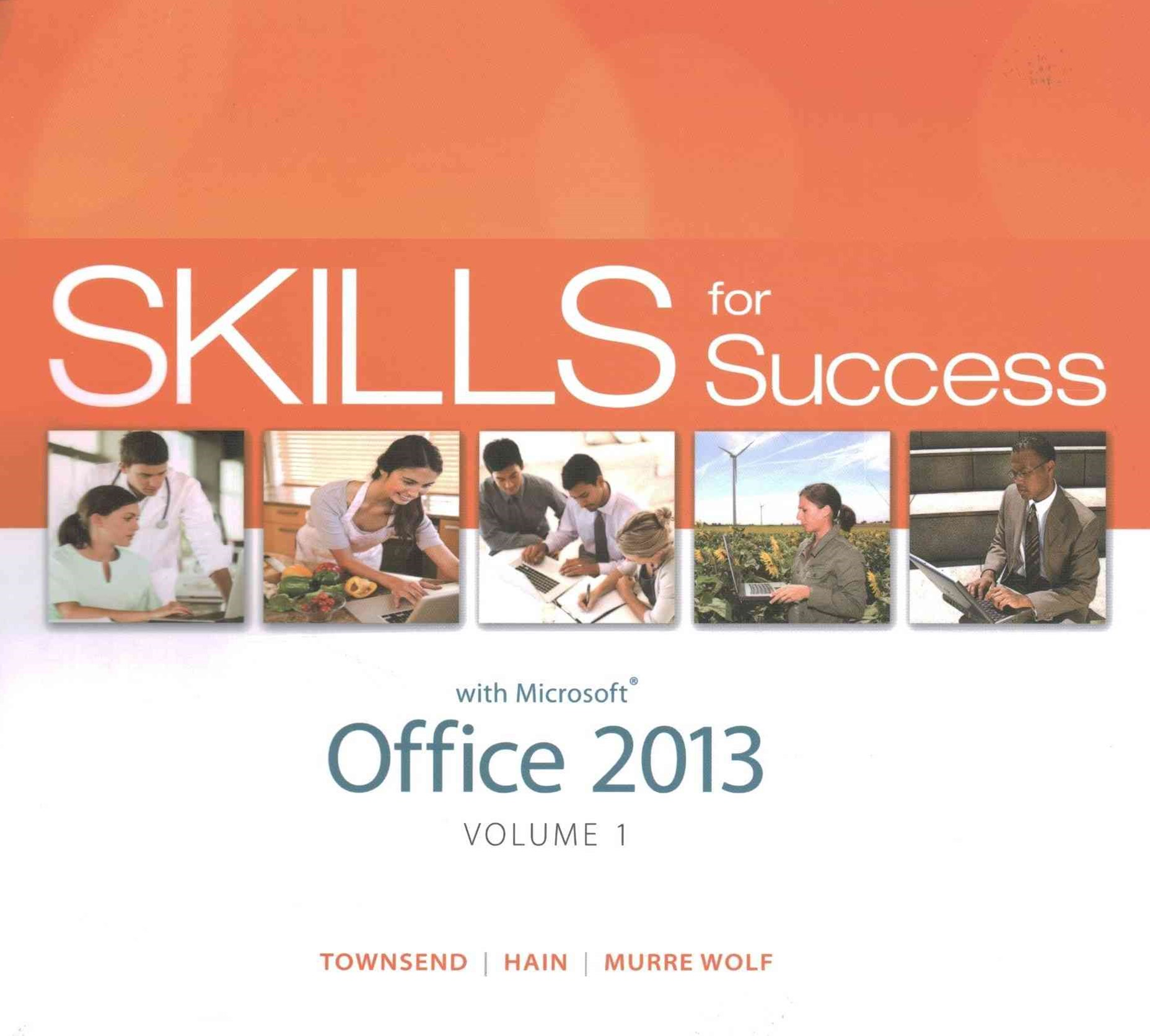 Skills for Success with Office 2013 Volume 1 and Skills for Success with Windows 7 Getting Started