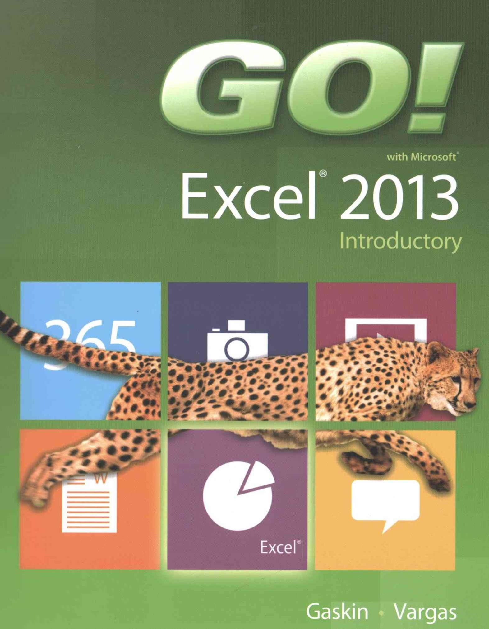 GO! with Microsoft Excel 2013 Introductory, Prentice Hall Excel 2013 PHIT Tip and MyITLab with ETex
