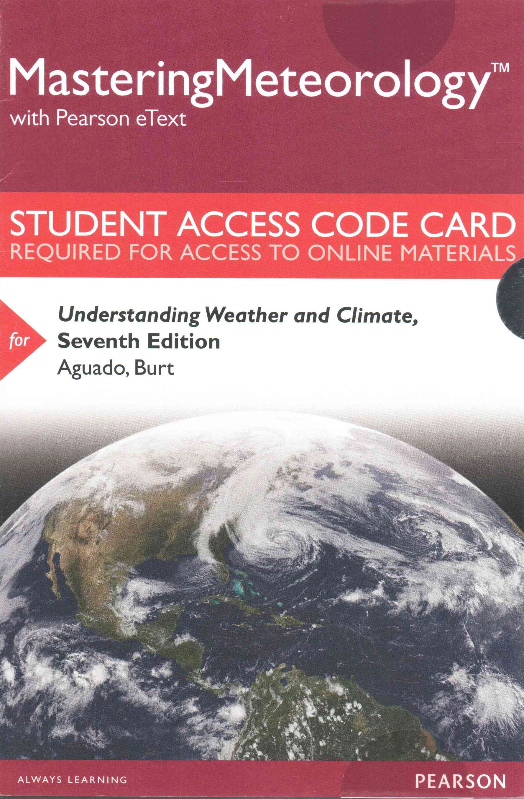 MasteringMeteorology with Pearson EText -- Standalone Access Card --Understanding Weather and Clima