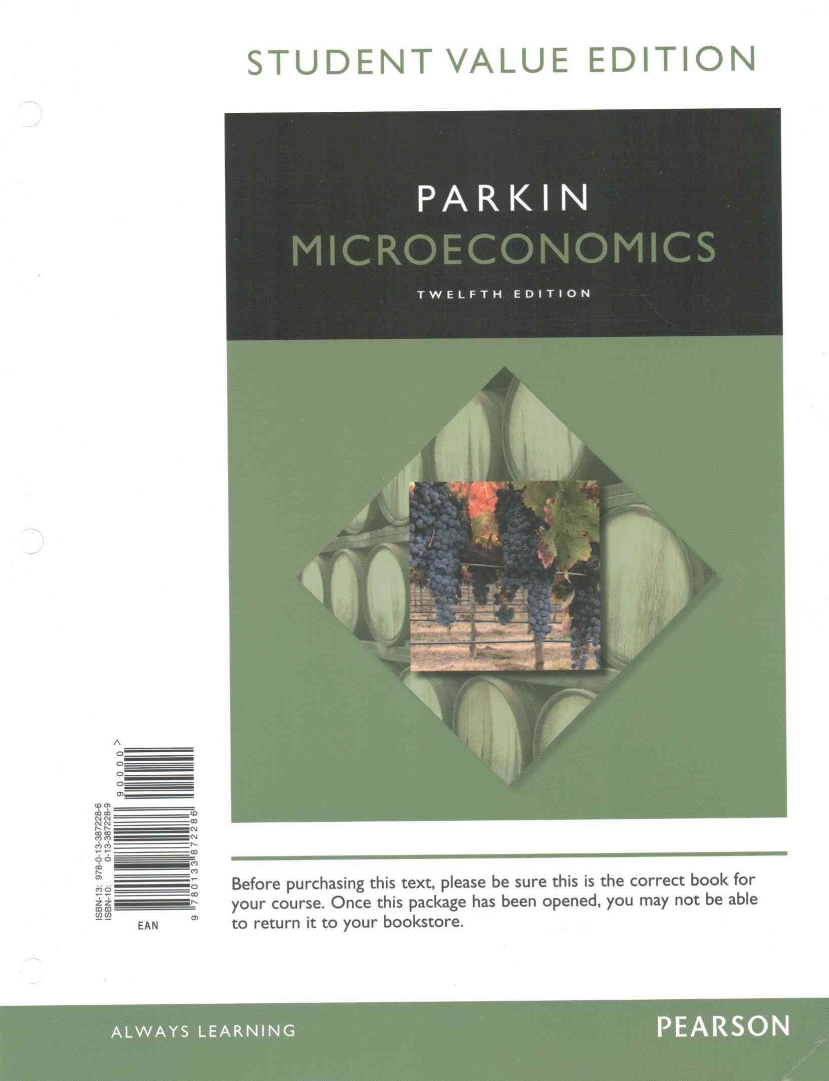 Microeconomics, Student Value Edition Plus MyEconLab with Pearson EText -- Access Card Package