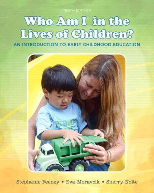 Who Am I in the Lives of Children? an Introduction to Early Childhood Education with Enhanced Pears
