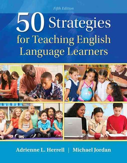 50 Strategies for Teaching English Language Learners with Enhanced Pearson EText -- Access Card Pac