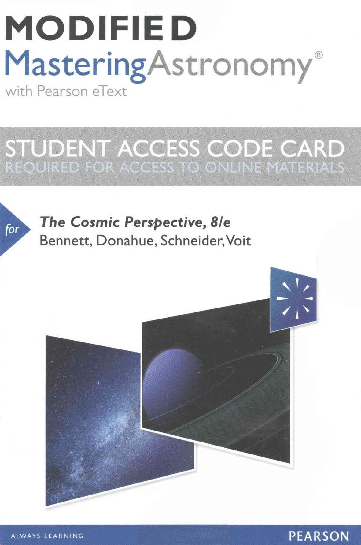 Modified MasteringAstronomy with Pearson EText -- Standalone Access Card -- for the Cosmic Perspective