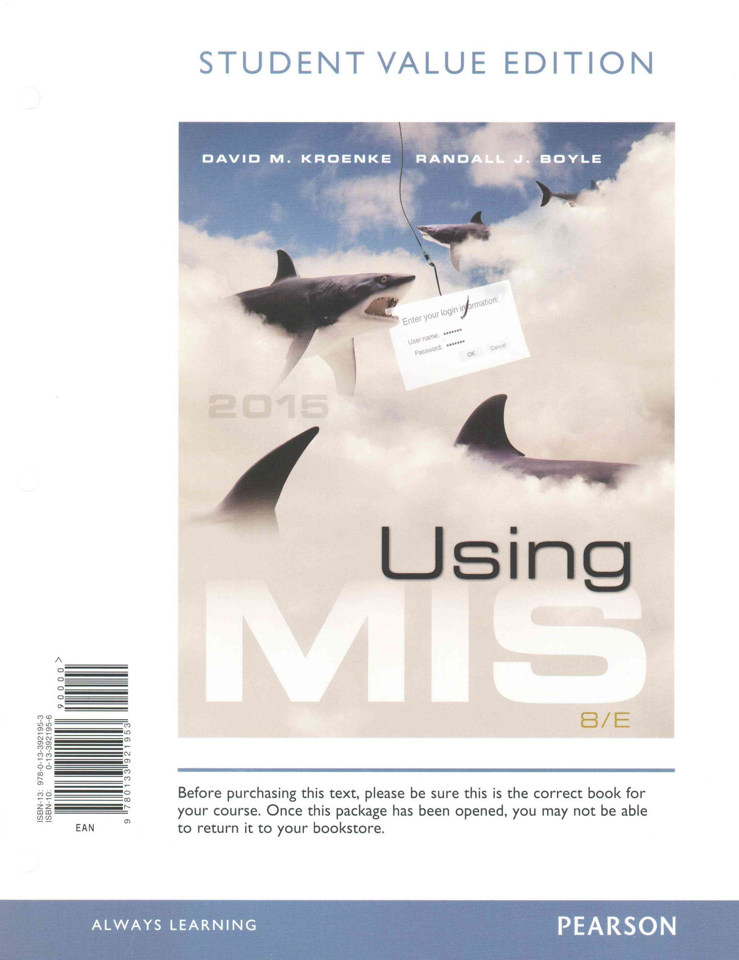Using MIS, Student Value Edition Plus MyMISLab with Pearson EText -- Access Card Package