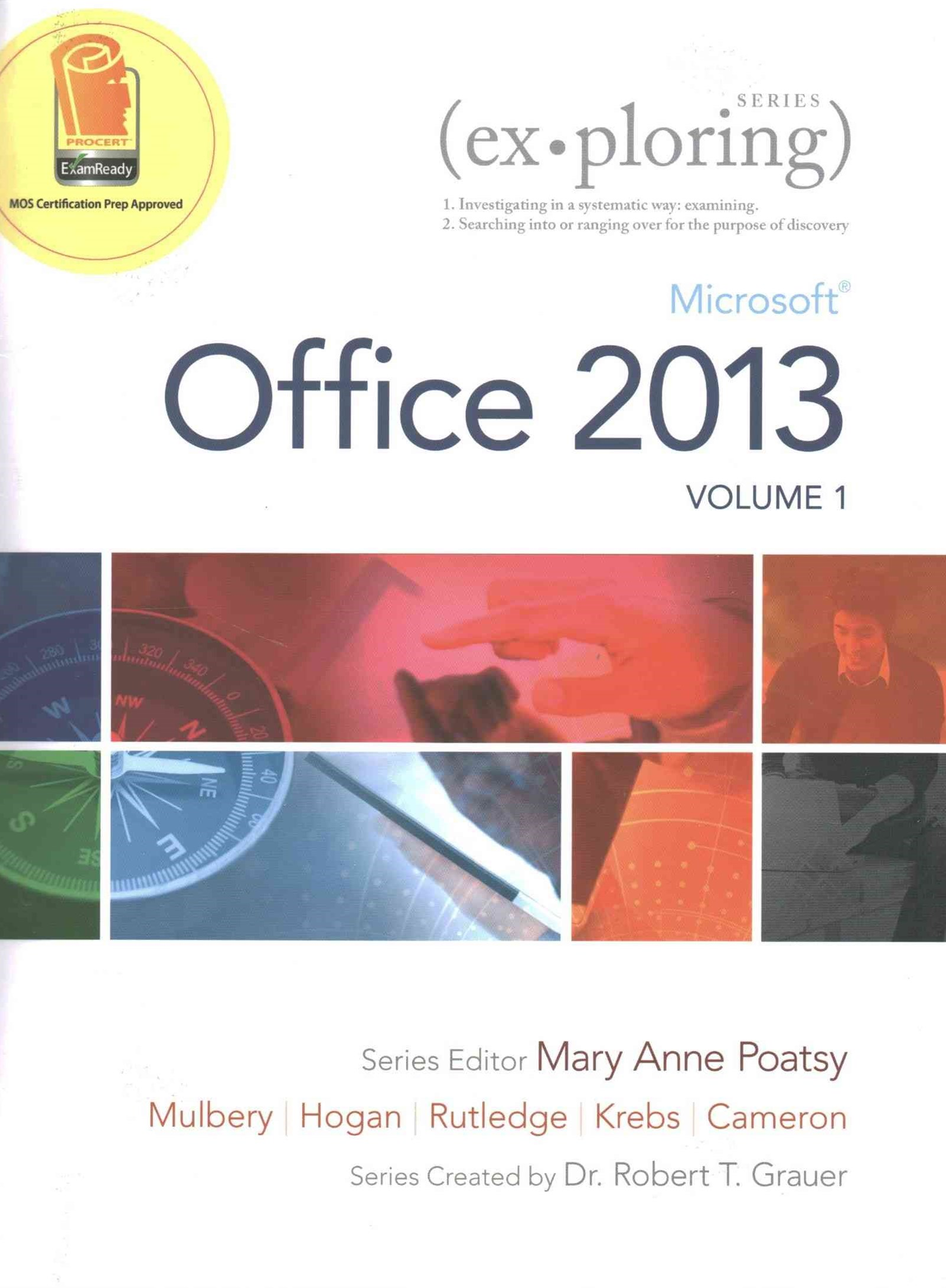 Exploring Microsoft Office 2013, Volume 1, Technology in Action, and MyITLab with Pearson Etext and