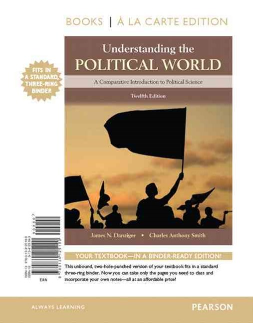 Understanding the Political World Books a la Carte Edition Plus REVEL -- Access Card Package