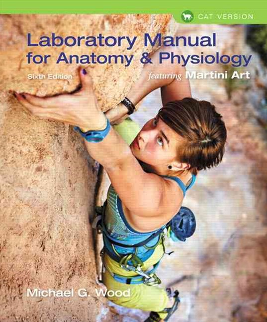 Laboratory Manual for Anatomy and Physiology Featuring Martini Art, Cat Version