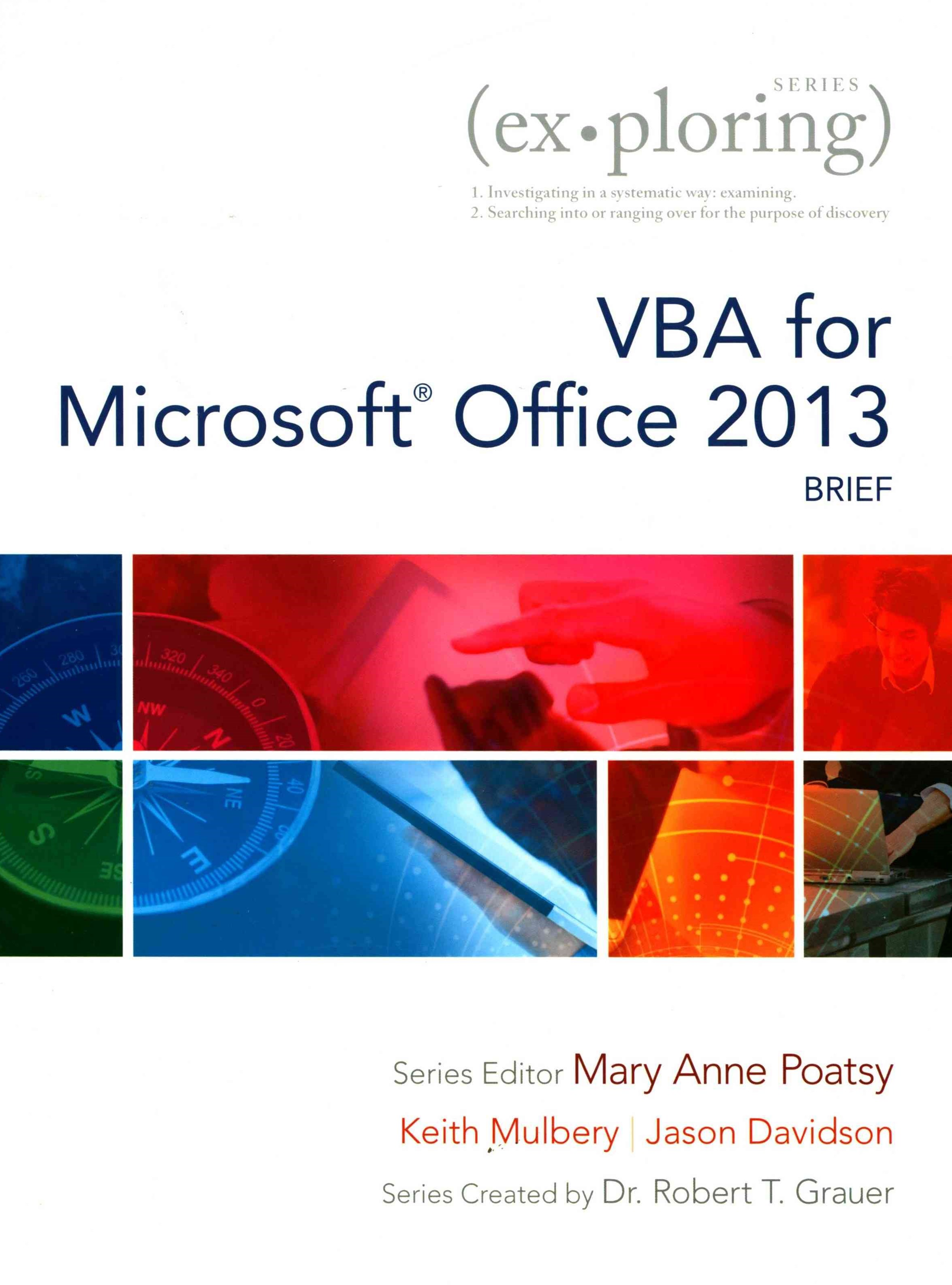 Exploring VBA for Microsoft Office 2013, Brief; Database Concepts; MyITLab with Pearson EText -- Ac