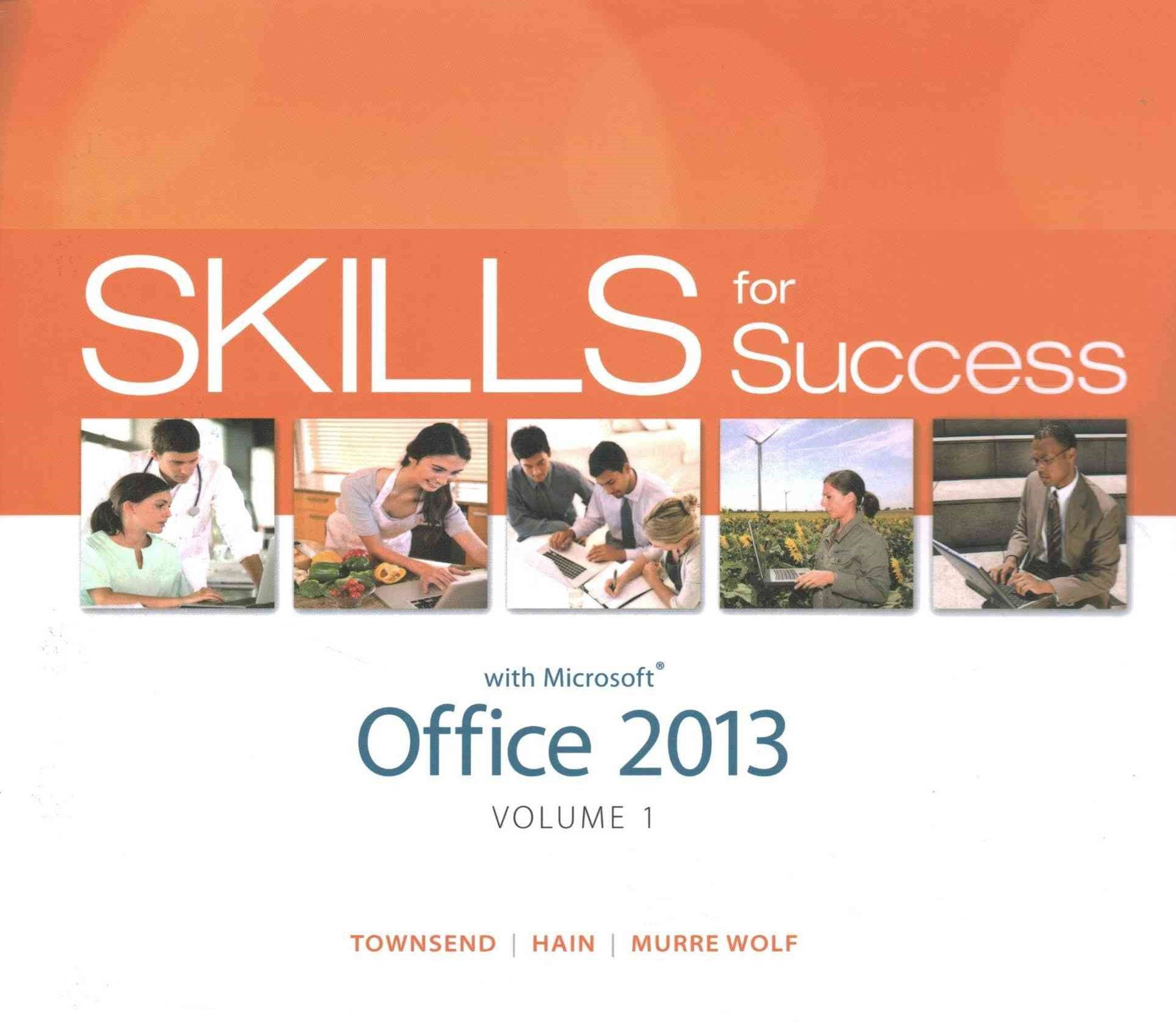 Skills for Success with Office 2013 Volume 1; Visualizing Technology Complete; MyITLab with Pearson