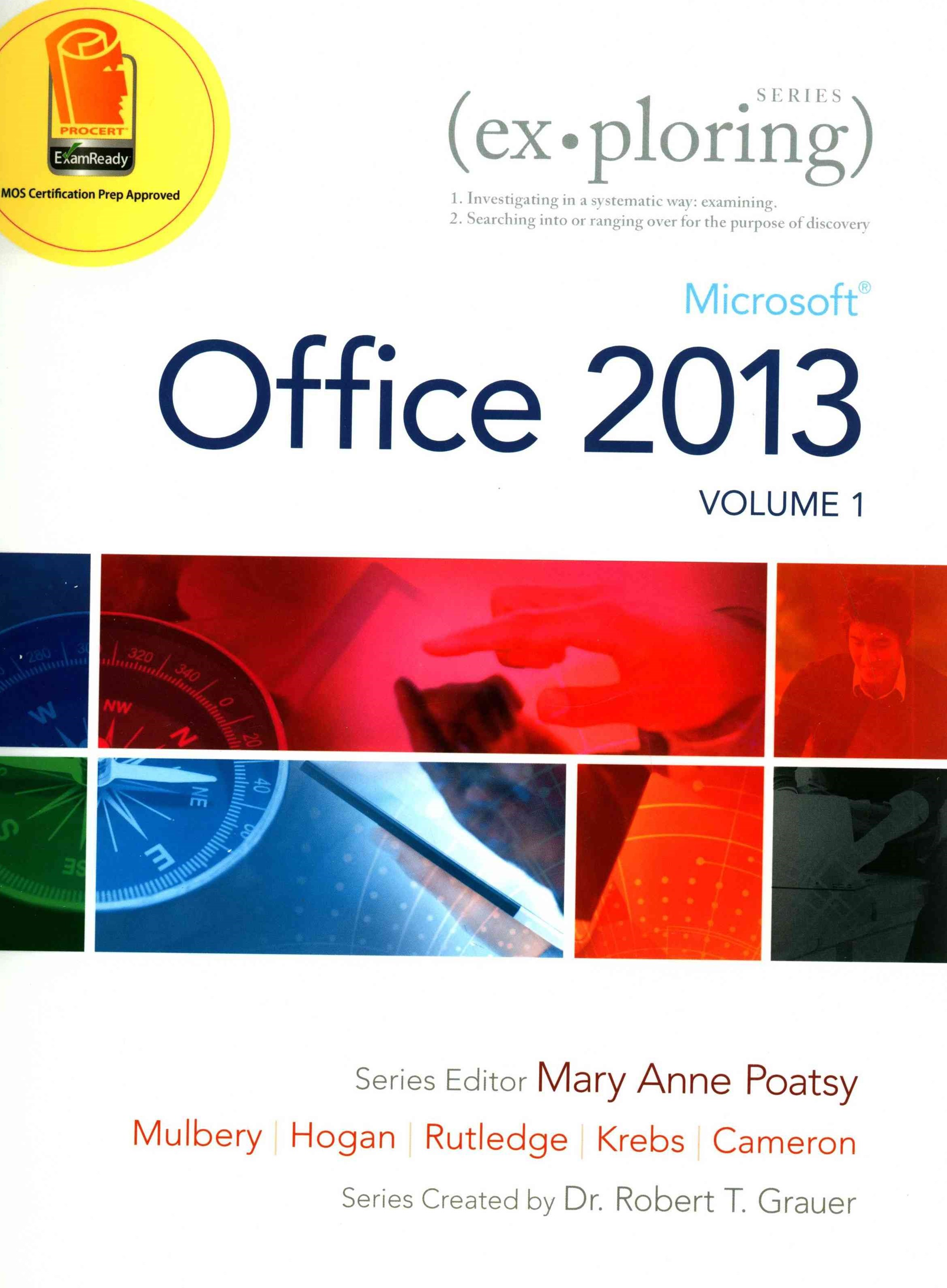 Exploring Microsoft Office Vol 1. , MyITLab with Pearson EText and Access Card and Technology in Ac