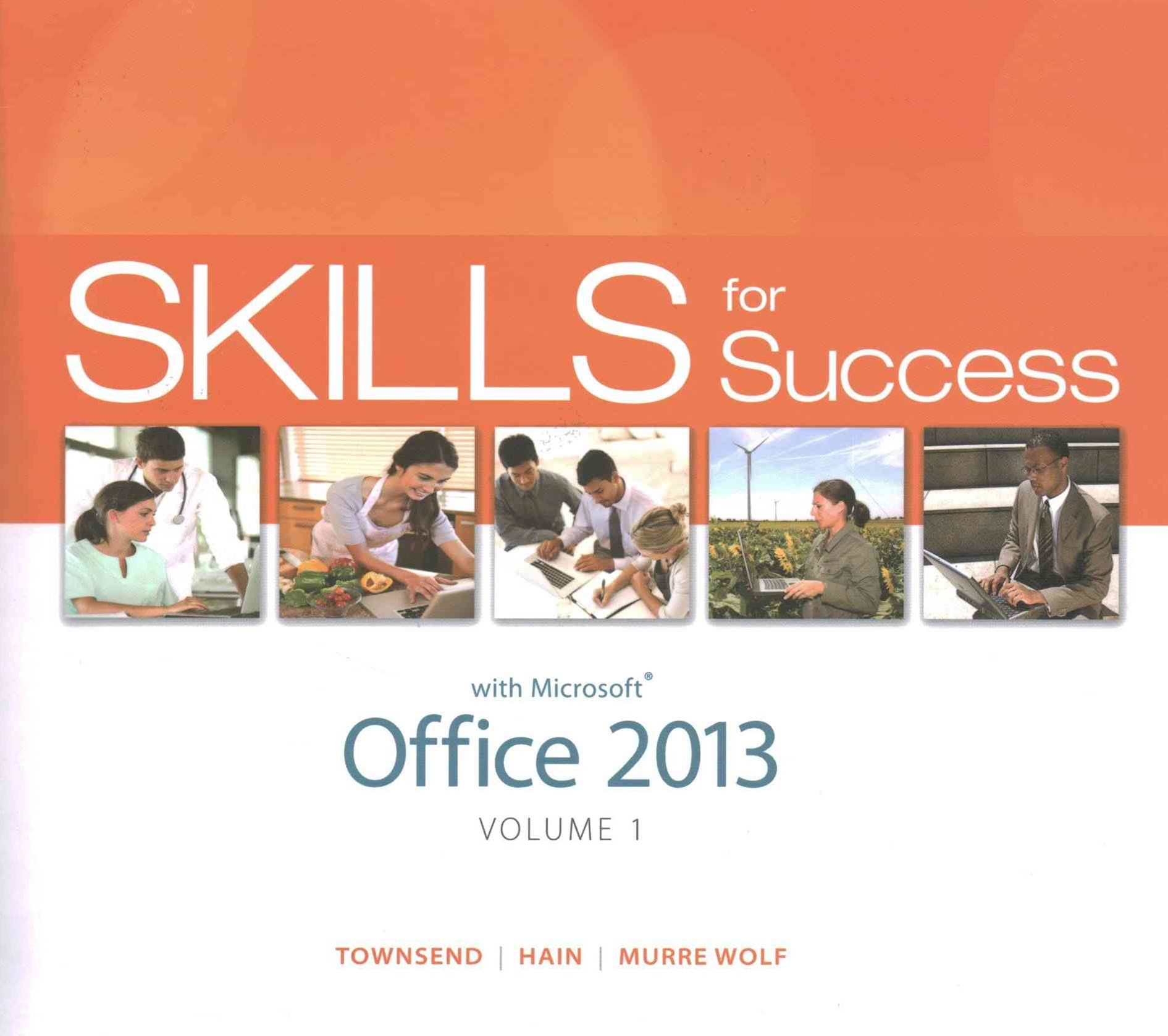 Skills for Success with Office 2013 Volume 1; Visualizing Technology Introductory; MyITLab with Pea