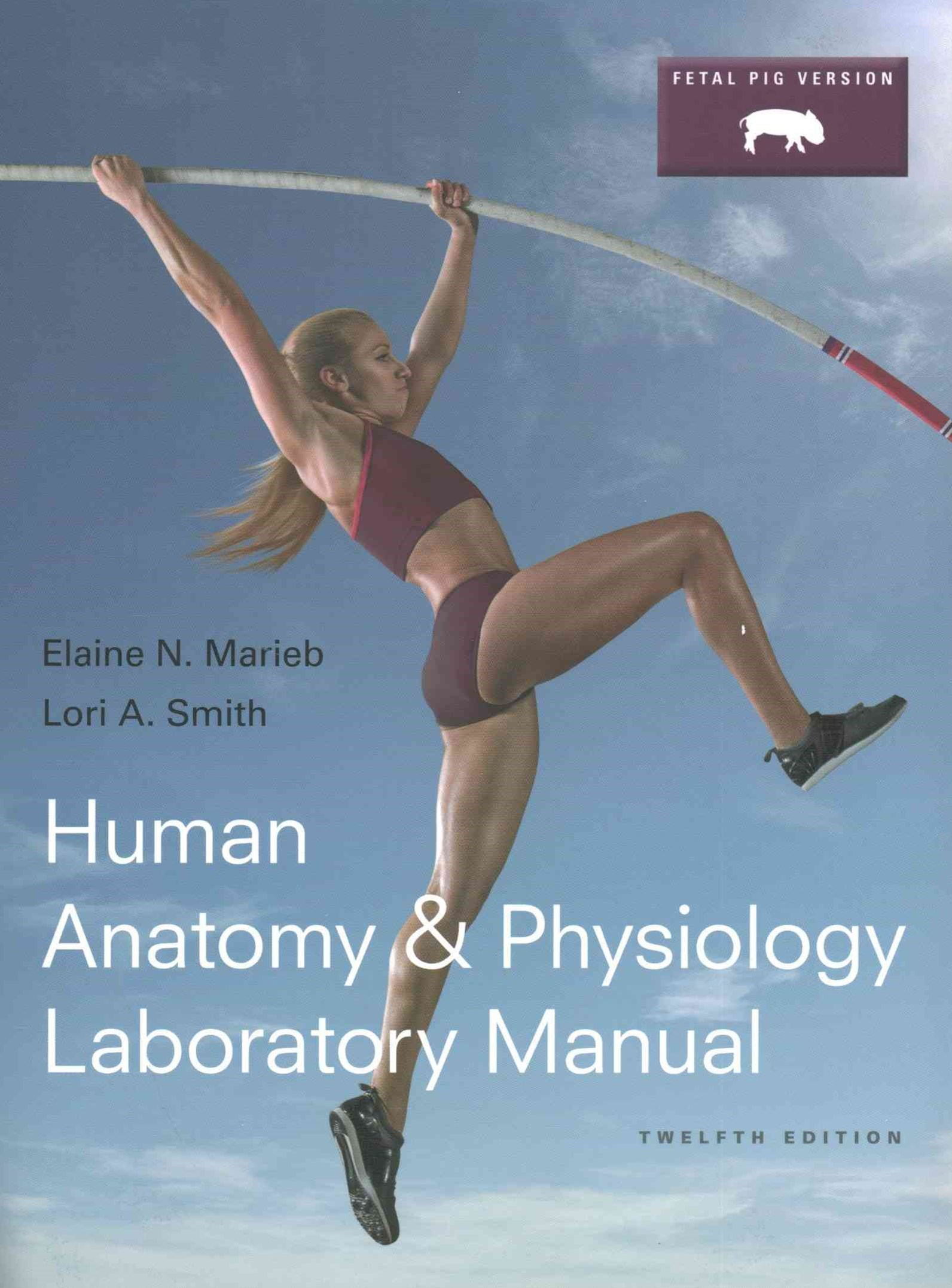 Human Anatomy and Physiology Laboratory Manual, Fetal Pig Version, MasteringA&P with Pearson EText
