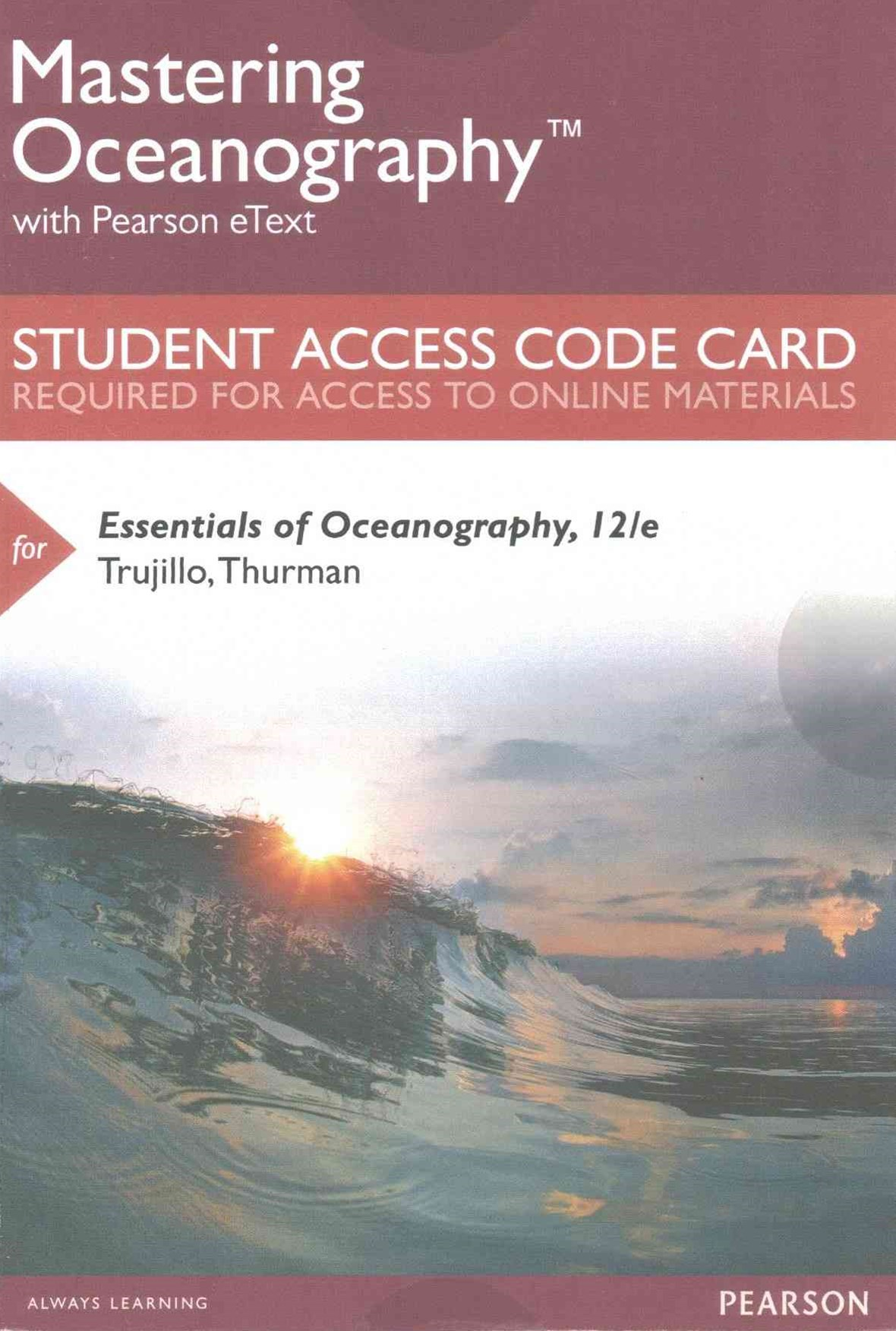 MasteringOceanography with Pearson EText -- Standalone Access Card -- for Essentials of Oceanograph