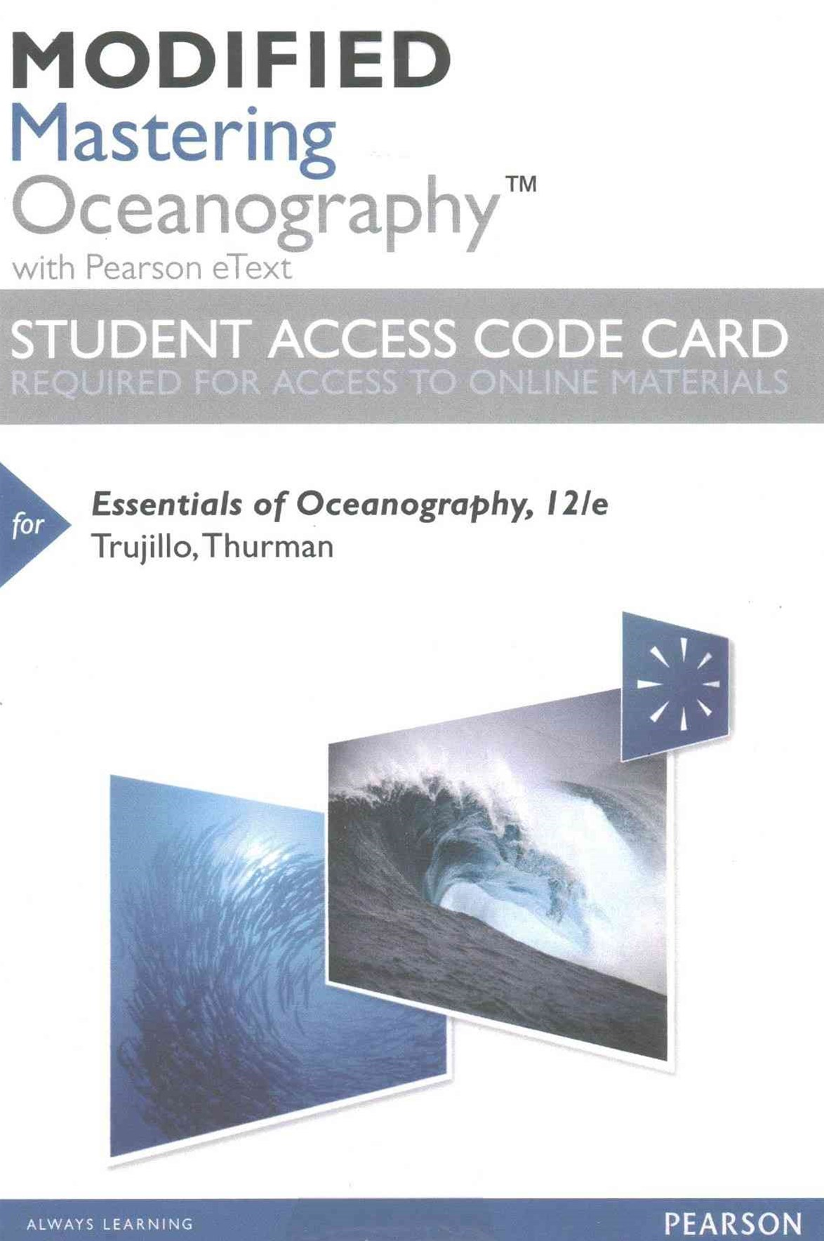 Modified MasteringOceanography with Pearson EText -- Standalone Access Card -- for Essentials of Oc