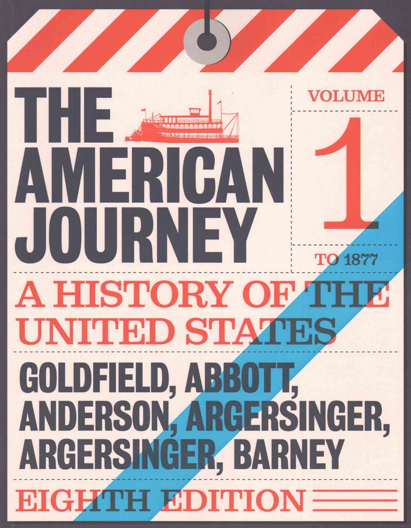 American Journey, the, Volume 1 Plus NEW MyHistoryLab for U. S. History -- Access Card Package