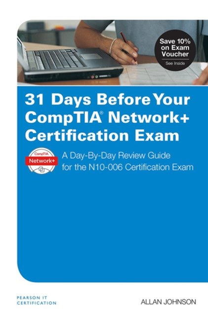 31 Days Before Your CompTIA Network+ Certification Exam