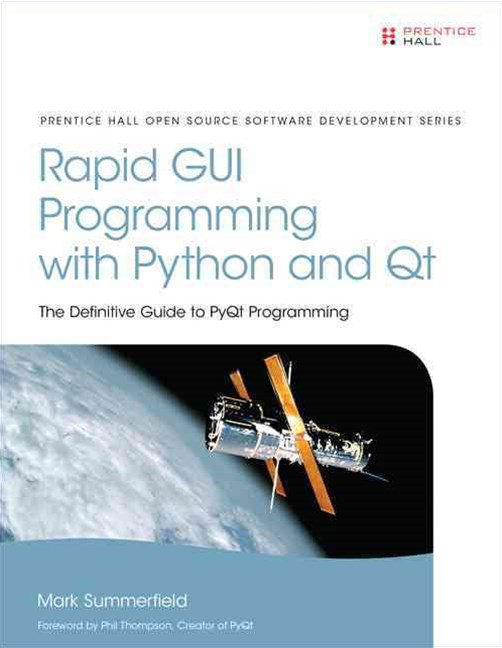 Rapid GUI Programming with Python and Qt: The Definitive Guide to PyQt Programming