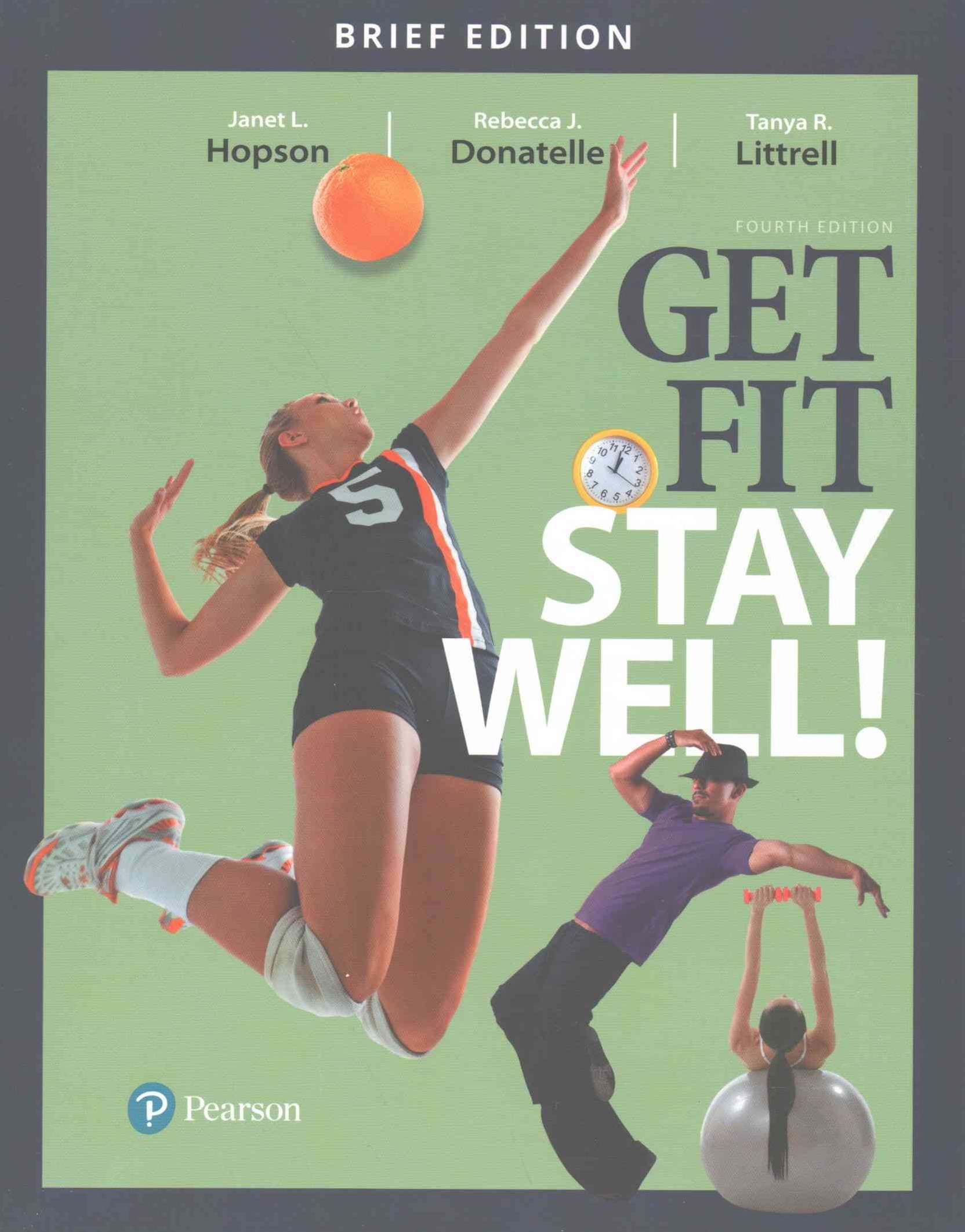 Get Fit, Stay Well! Brief Edition Plus MasteringHealth with Pearson EText -- Access Card Package