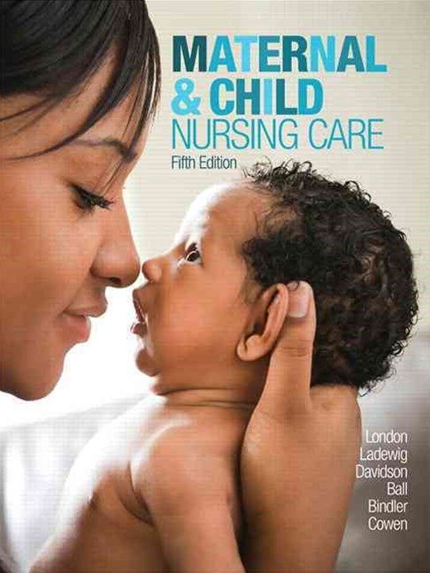 Maternal and Child Nursing Care Plus MyNursingLab with Pearson EText -- Access Card Package
