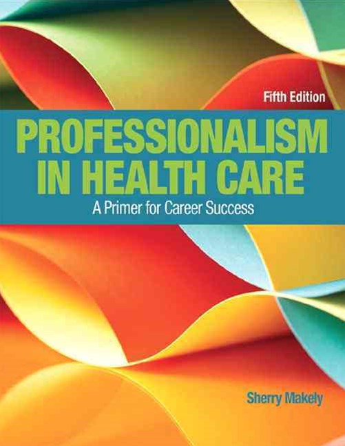 Professionalism in Health Care Plus NEW MyHealthProfessionsLab with Pearson EText--Access Card Pack