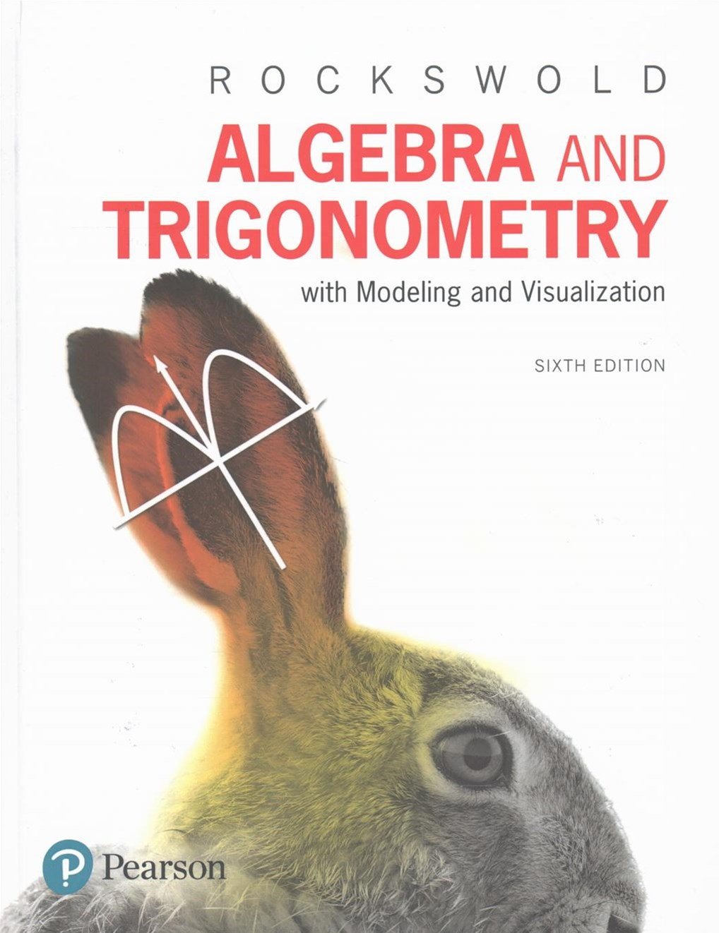 Algebra and Trigonometry with Modeling and Visualization Plus MyMathLab with EText -- Access Card P