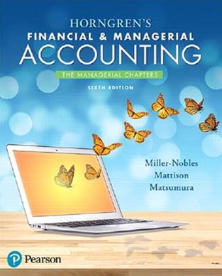 Horngren's Financial and Managerial Accounting, the Managerial Chapters