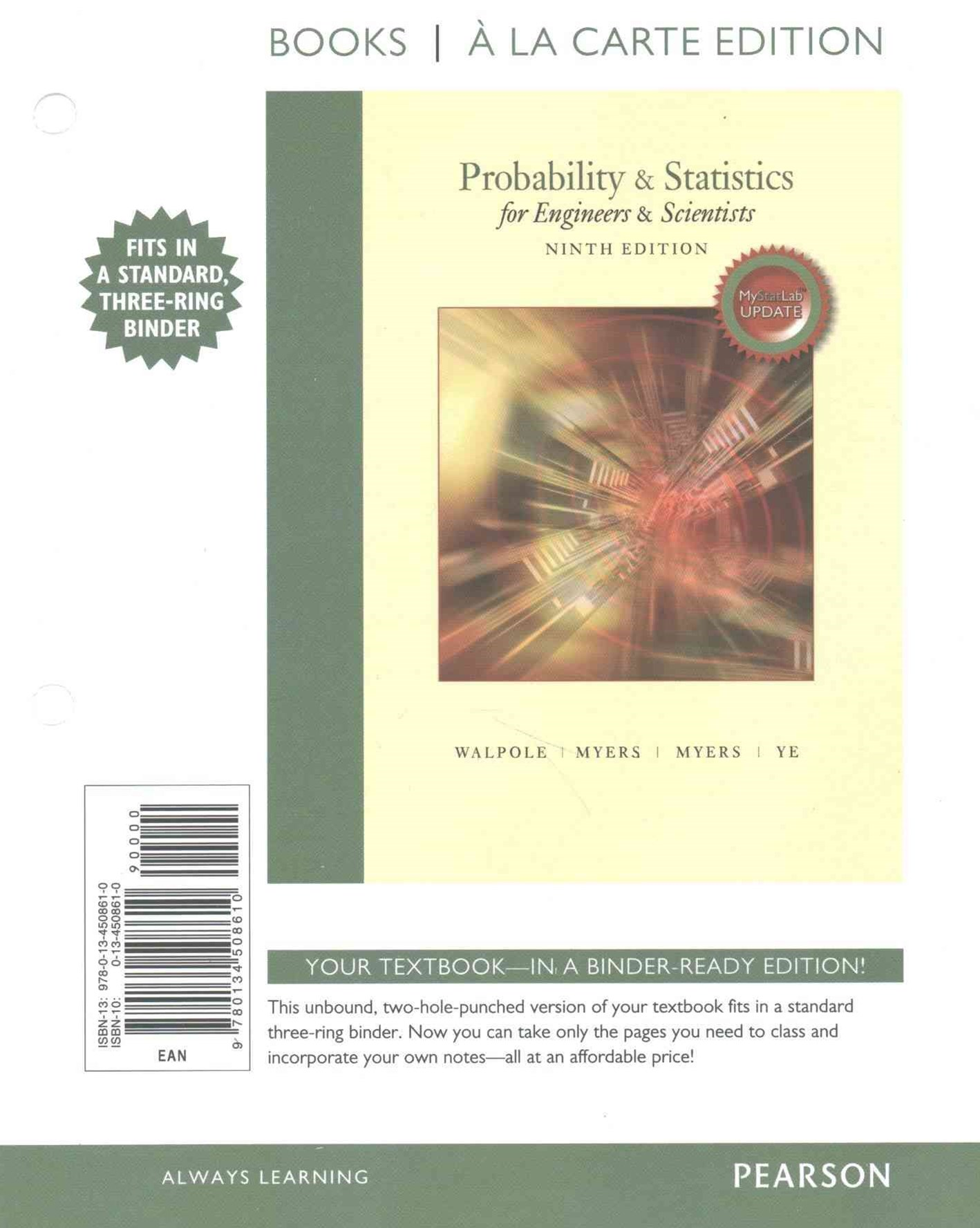 Probability and Statistics for Engineers and Scientists, MyStatLab Update, Books a la Carte Edition