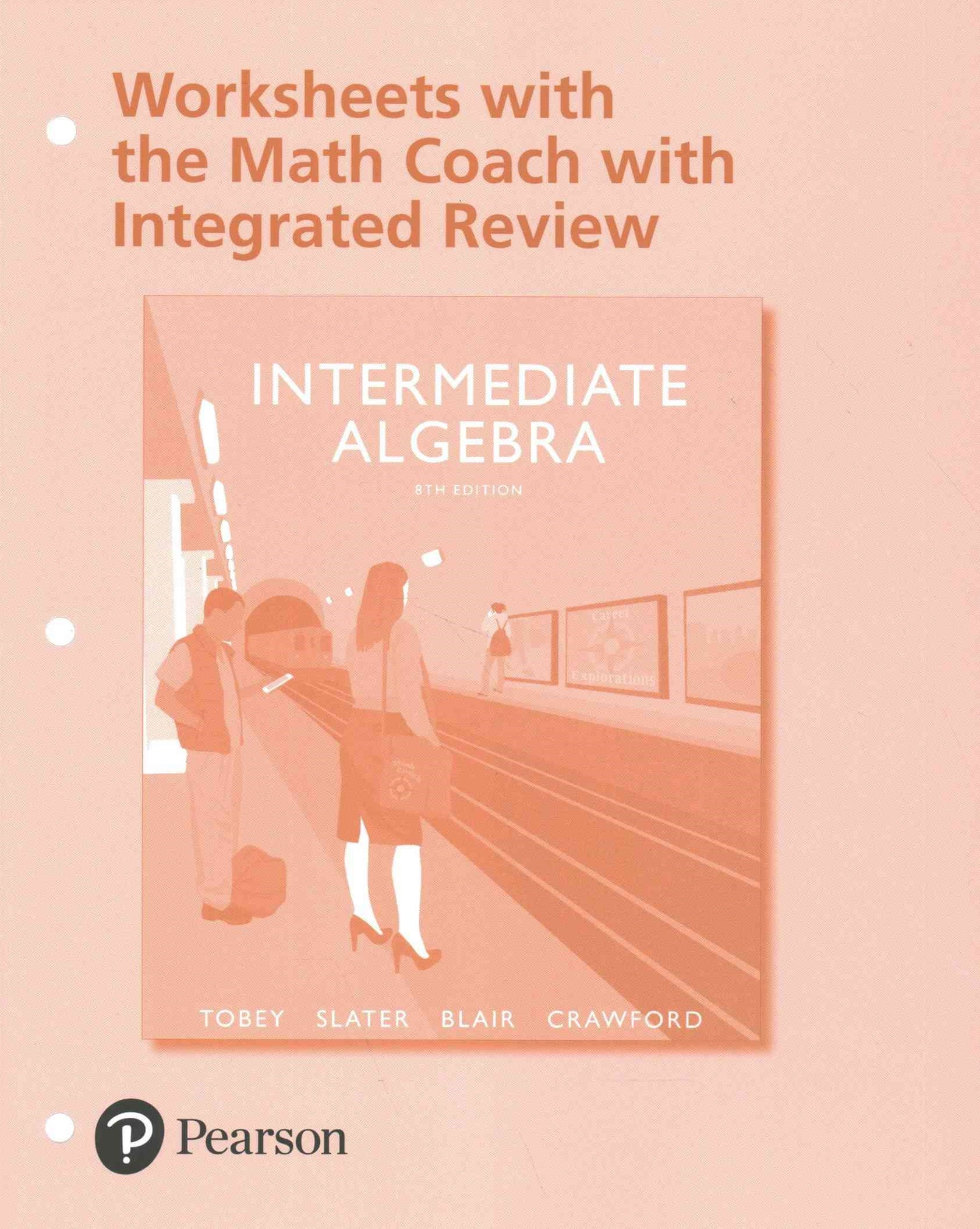 Intermediate Algebra with Integrated Review Worksheets PLUS MyMathLab