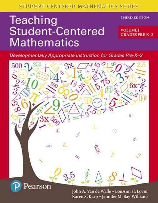 Teaching Student-Centered Mathematics: Developmentally Appropriate Instruction for Grades Pre-K-2 (Volume I)