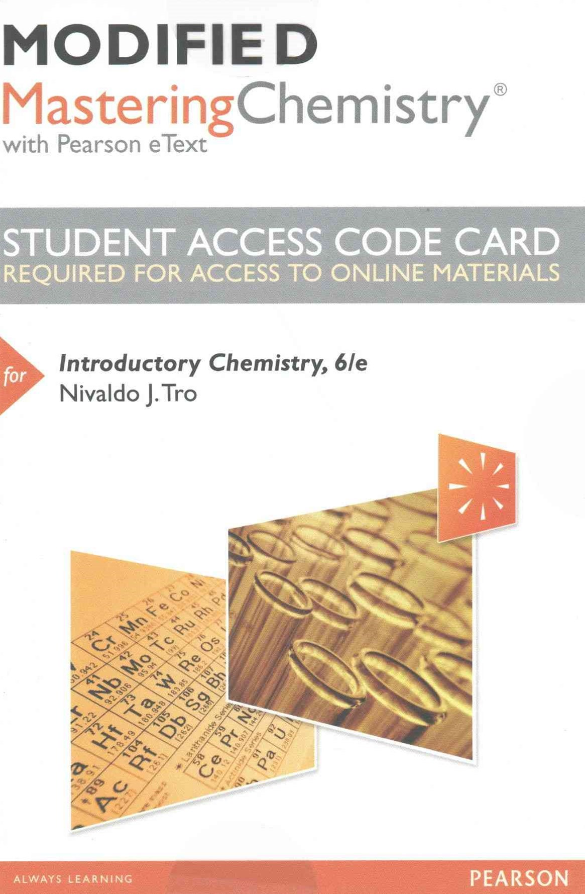 Modified MasteringChemistry with Pearson EText -- Standalone Access Card -- for Introductory Chemis