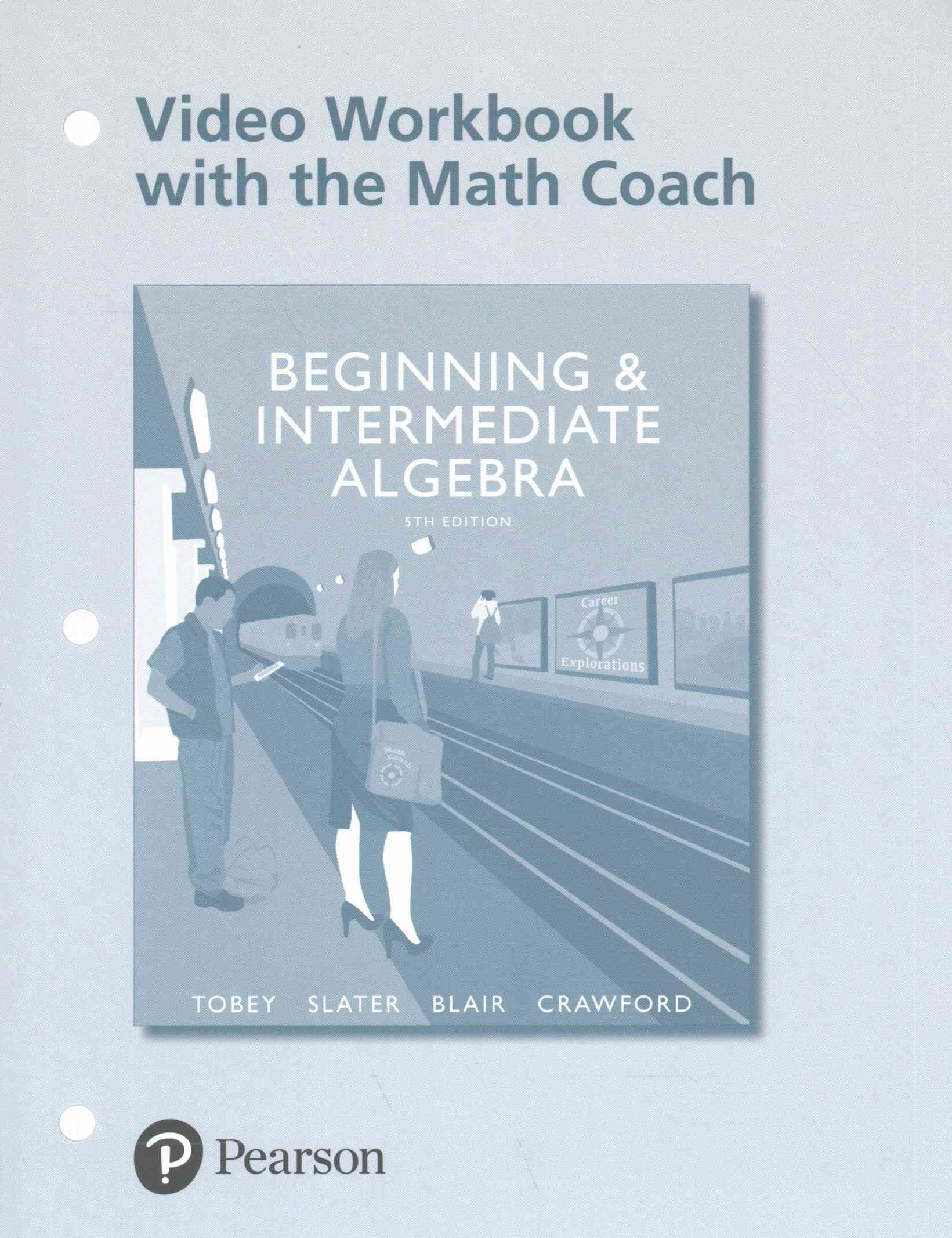 Beginning and Intermediate Algebra MyMathLab Access Card PLUS Video Notebook with the Math Coach