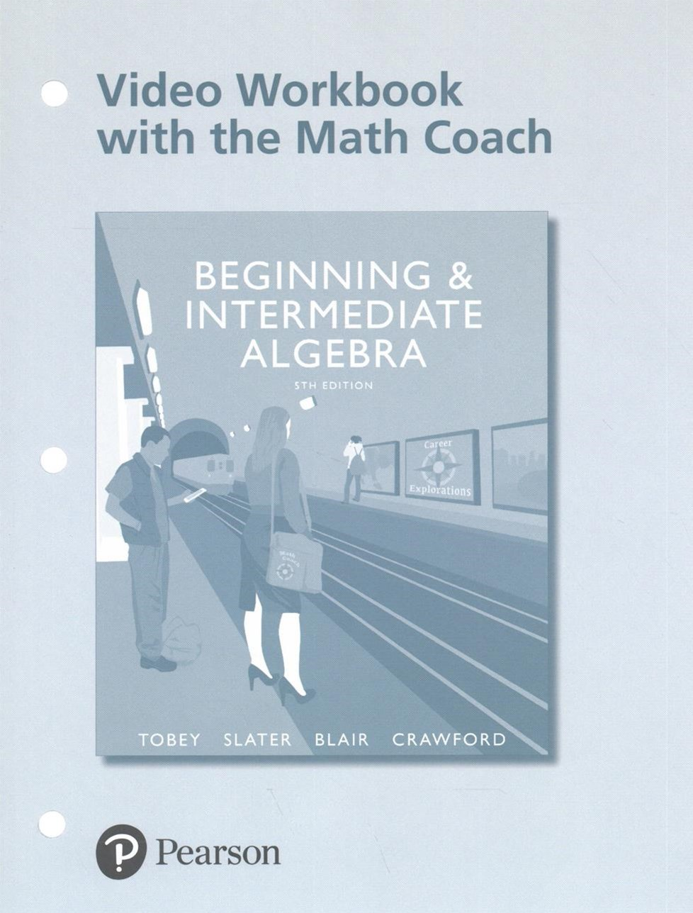 Video Worksheets with the Math Coach for Beginning and Intermediate Algebra