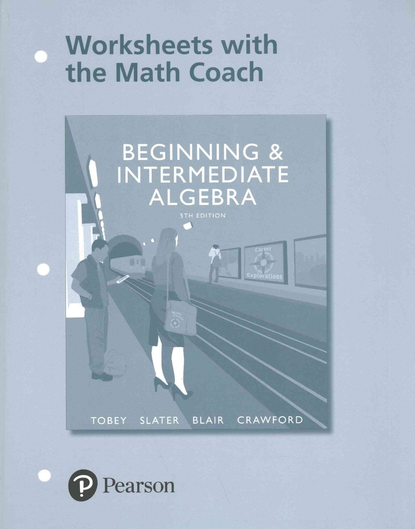 Worksheets with the Math Coach Access Card Package for Beginning and Intermediate Algebra