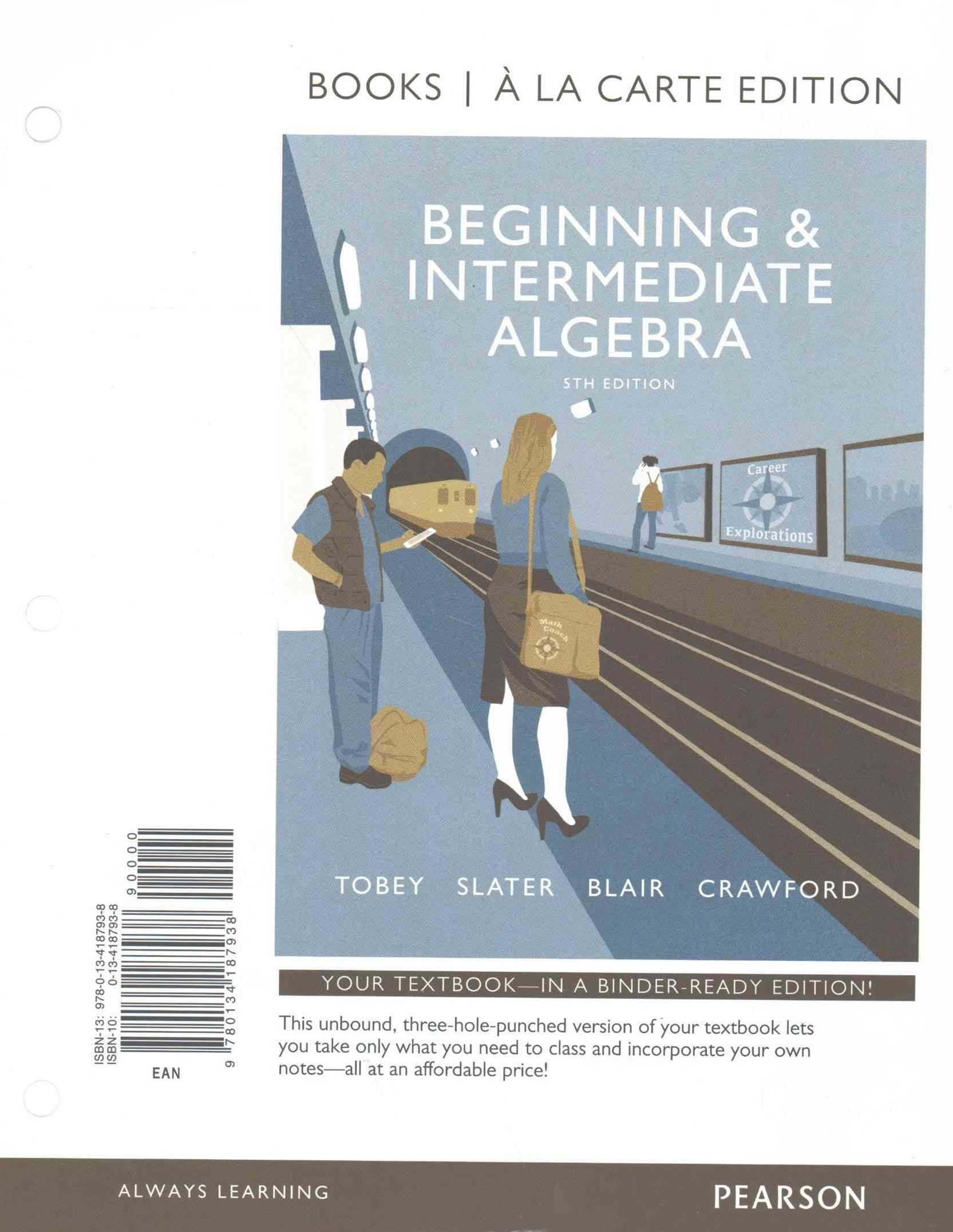 Beginning and Intermediate Algebra, Books a la Carte Edition PLUS Video Workbook with the Math Coac
