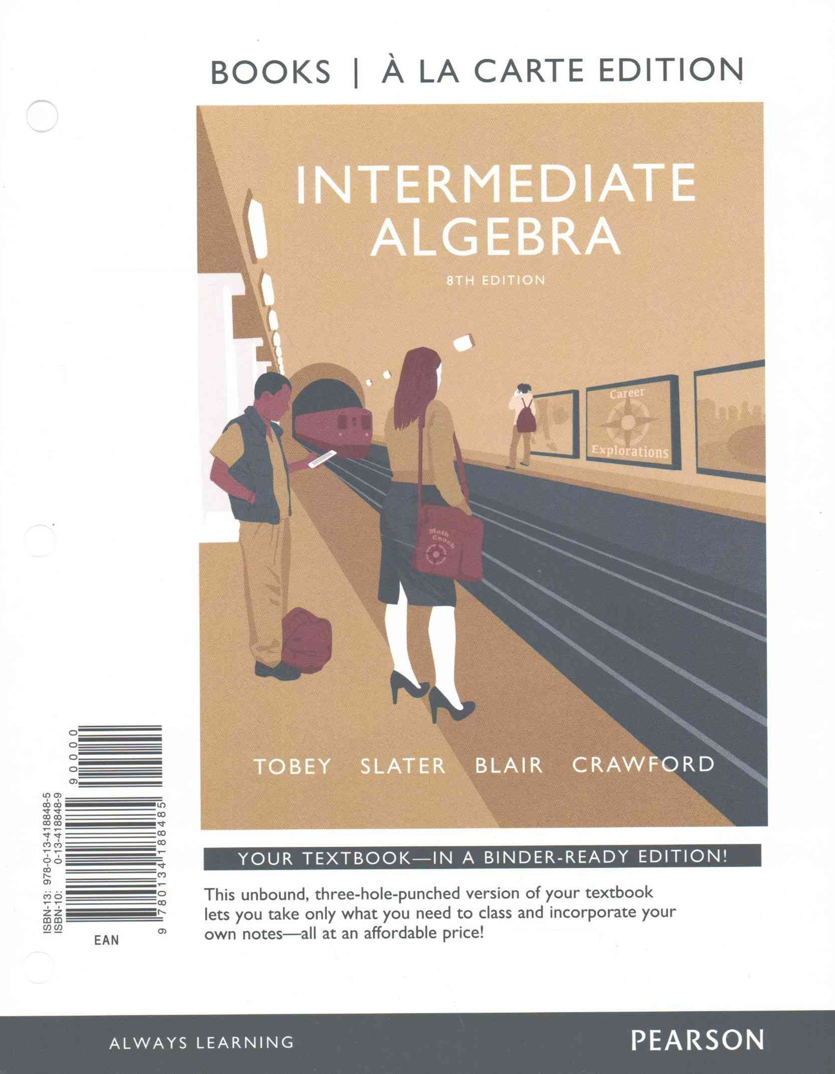 Intermediate Algebra, Books a la Carte Edition, PLUS Video Worksheets with the Math Coach Access Ca