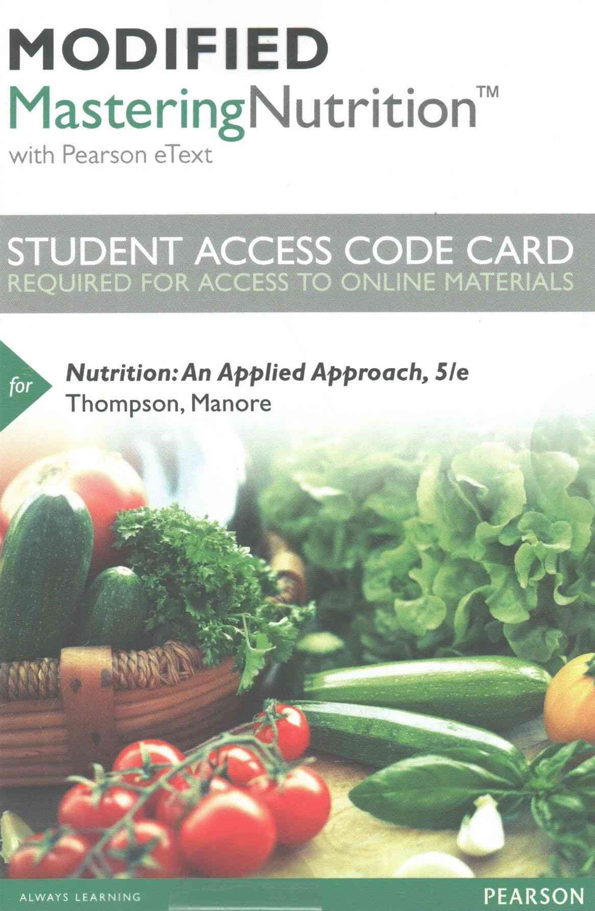 Modified MasteringNutrition with MyDietAnalysis with Pearson EText -- Standalone Access Card -- for